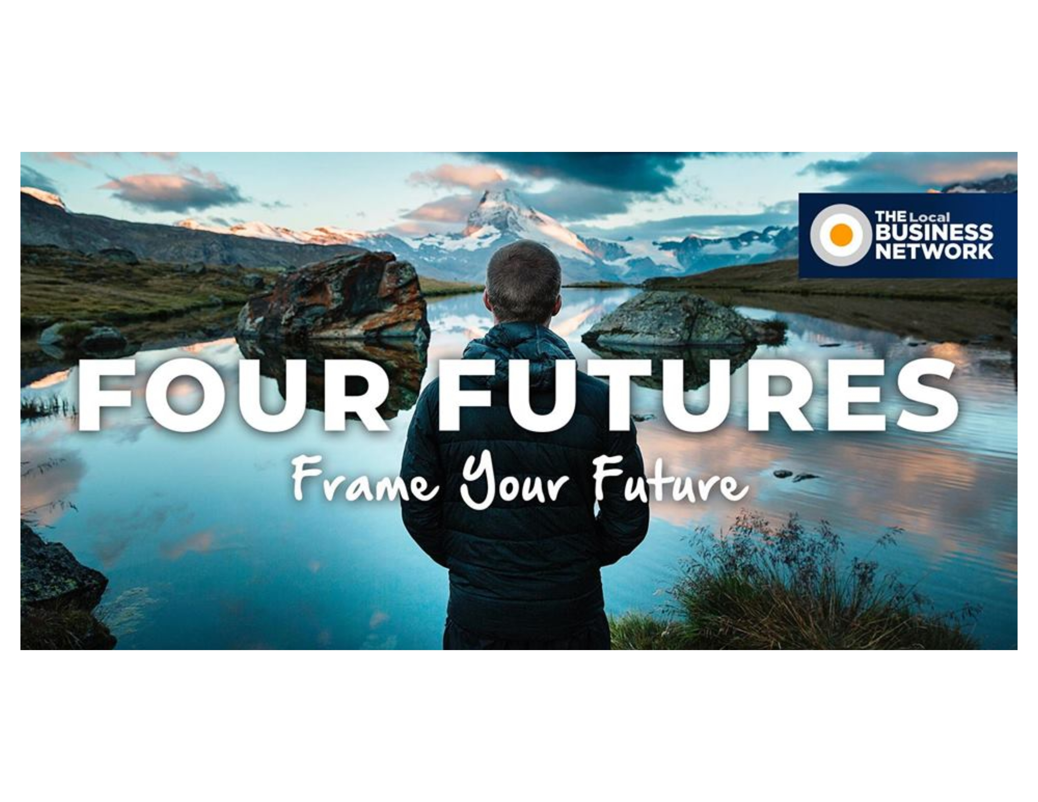 The Four Futures Of Business - April 2019 - blog post image